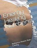 Energy Healing Numbers: Radionics Master Rate Catalog