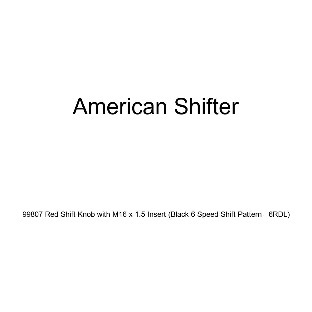 American Shifter 99807 Red Shift Knob with M16 x 1.5 Insert Black 6 Speed Shift Pattern - 6RDL