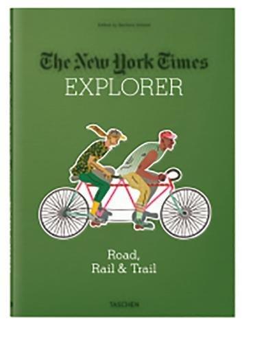 The New York Times Explorer: Road, Rail & Trail
