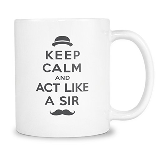 Mustache Mug by 2685mi - Keep Calm and Act Like A Sir - 11oz White Ceramic Coffee Cup - Unique Gift Idea for Husband Friends Bros Dad Boss who have a Great Mustache (Ideas Regalos Para Halloween)