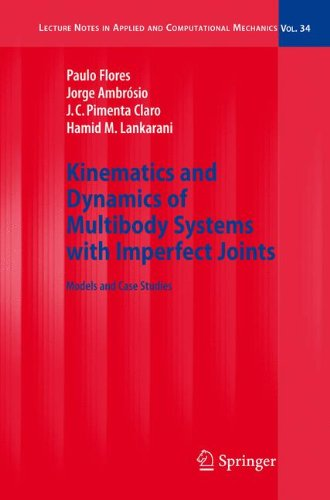 Kinematics and Dynamics of Multibody Systems with Imperfect Joints: Models and Case Studies (Lecture Notes in Applied an