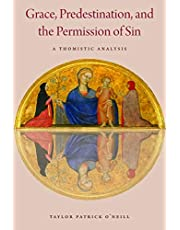 Grace, Predestination, and the Permission of Sin: A Thomistic Analysis