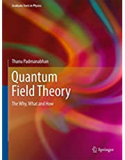 Quantum Field Theory: The Why, What and How