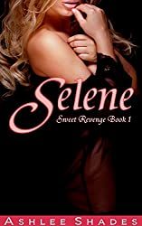 Selene (Sweet Revenge Book 1)