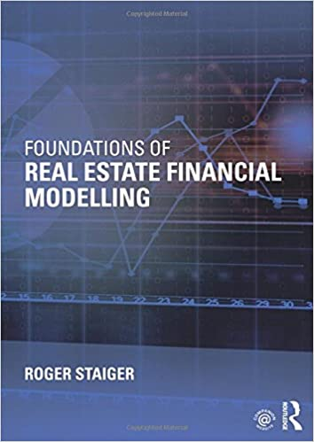 Foundations of Real Estate Financial Modelling: Roger Staiger