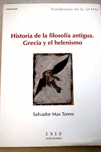 Historia de la filosofía antigua : Grecia y el helenismo CUADERNOS UNED: Amazon.es: Mas Torres, Salvador: Libros
