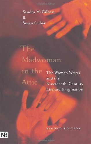 By Sandra M. Gilbert - The Madwoman in the Attic: The Woman Writer and the Nineteenth-Century Literary Imagination (Yale Nota Bene) (2 Sub) (6.11.2000) pdf