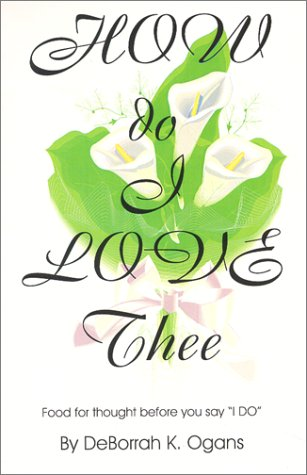 How Do I Love Thee - Food For Thought Before You Say I Do
