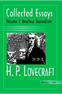collected essays of h p lovecraft literary criticism h p  collected essays of h p lovecraft vol 1 amateur journalism