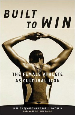Built To Win: The Female Athlete As Cultural Icon (Sport and - Uk Co Sports Gay