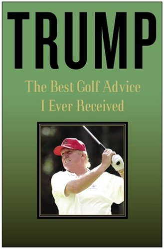 Price comparison product image Trump: The Best Golf Advice I Ever Received