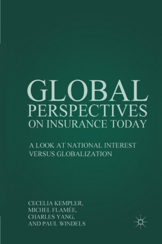 Global Perspectives on Insurance Today: A Look at National Interest versus Globalization Pdf