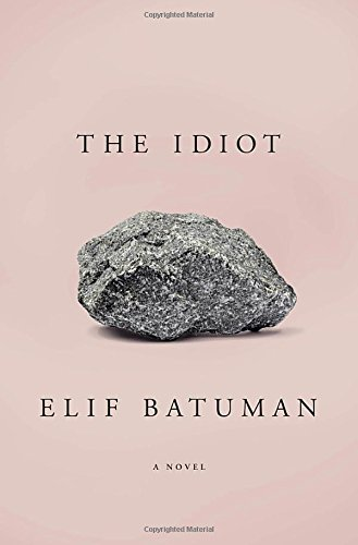"""The Idiot"" av Elif Batuman"