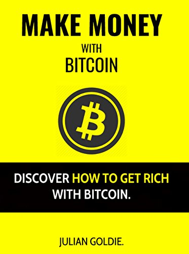 Make Money With Bitcoin Discover How To Get Rich With Bitcoin -