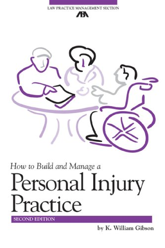 How to Build and Manage a Personal Injury Practice (ABA Law Practice Management Section's Practice-Building Seri) (Best Personal Injury Lawyer)