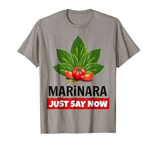Marinara Just Say Now Basil Leaves and Tomatoes Italy Food Humor T-Shirt