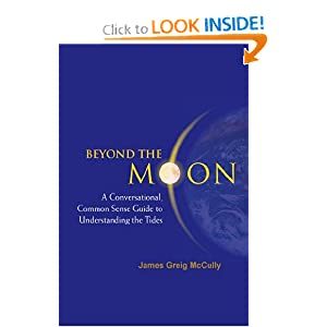 Beyond the Moon: A Conversational, Common Sense Guide to Understanding the Tides James Greig Mccully