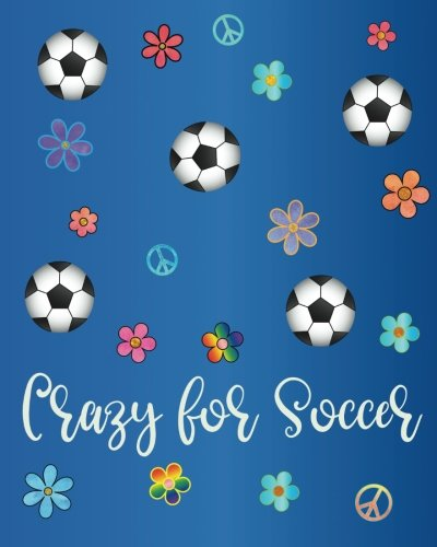 Download Crazy for Soccer: Journal for Girls, Colorful Boho Design, Watercolor Calligraphy Appreciation Gift Journal,  Diary ~ Unique Inspirational Notebook ... End of Year, Retirement or Gratitude Gift ebook