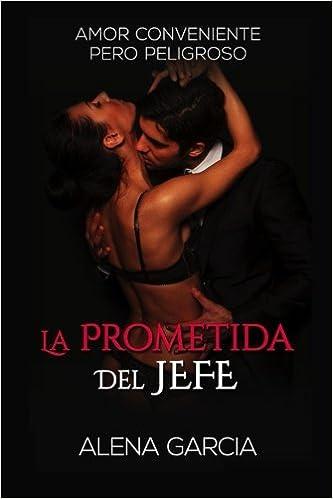 La Prometida del Jefe: Amor Conveniente pero Peligroso: Volume 1 Novela Romántica en Español: Millonario de la Mafia Rusa: Amazon.es: Alena Garcia: Libros