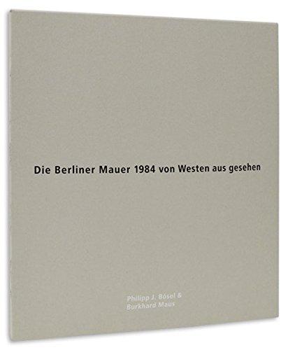 Die Berliner Mauer 1984 von Westen aus gesehen (English, French, German and Russian Edition)