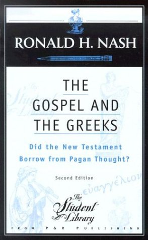 The Gospel and the Greeks: Did the New Testament Borrow from Pagan Thought? (Student Library)