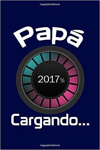 Papá 2017, Cargando...: Agenda para futuros padres, Diario ...