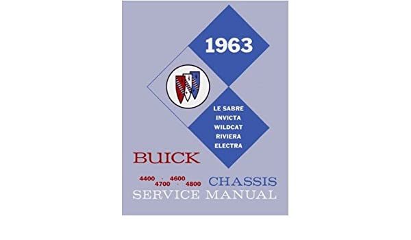 amazon com 1963 buick shop manual riviera wildcat lesabre electraamazon com 1963 buick shop manual riviera wildcat lesabre electra invicta repair service automotive