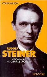 Rudolf Steiner, visionnaire au coeur de l'homme