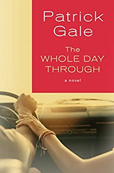 The Whole Day Through: A Novel by [Gale, Patrick]