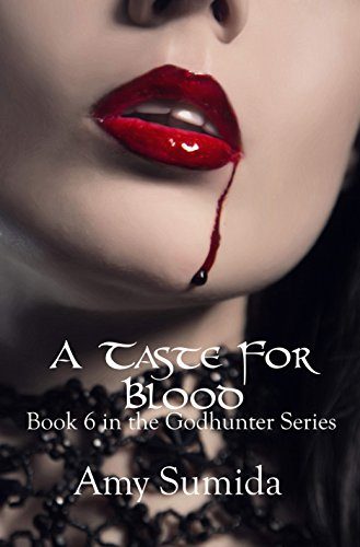 A Taste for Blood: Book 6 in The Godhunter Series