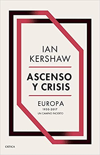 Ascenso y crisis: Europa 1950-2017
