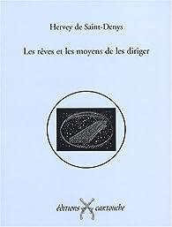Les rêves et les moyens de les diriger par Léon d`Hervey  de Saint-Denys