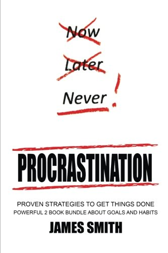 Procrastination Proven Strategies Things Powerful