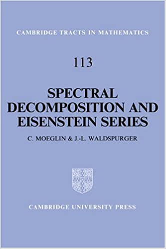 Spectral Decomposition and Eisenstein Series: A Paraphrase of the Scriptures (Cambridge Tracts in Mathematics)