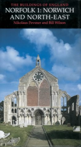 Norfolk 1: Norwich and North East (Pevsner Architectural Guides: Buildings of England) (v. 1)
