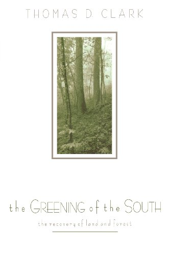 The Greening of the South: The Recovery of Land and Forest (New Perspectives on the South)