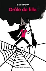 vignette de 'Drôle de fille (Iris de Mouy)'