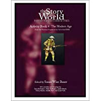 Story of the World Activity Book 4: The Modern Age From Victoria's Empire to the End of the Ussr: History for the Classical Child: The Modern Age - ... Victorian Empire to the End of the USSR v. 4