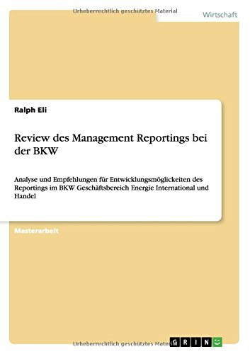 Download Review des Management Reportings bei der BKW (German Edition) PDF