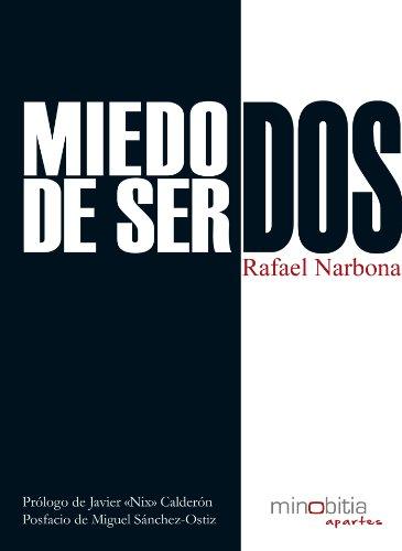 Descargar Libro Miedo De Ser Dos Rafael Narbona