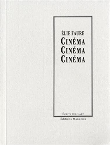 Amazon Fr Cinema Elie Faure Livres