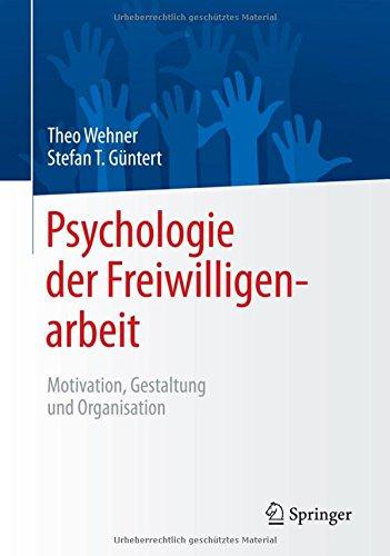 Psychologie Der Freiwilligenarbeit  Motivation Gestaltung Und Organisation