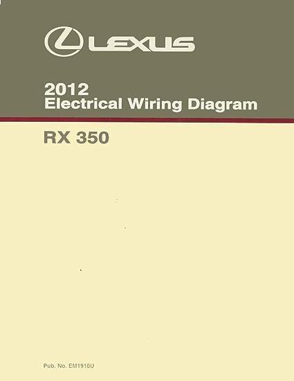amazon com: bishko automotive literature 2012 lexus rx 350 wiring diagrams  schematics layout factory oem: automotive