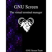 Gnu Screen: The Virtual Terminal Manager