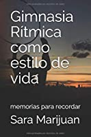 Gimnasia Rítmica Como Estilo De Vida: Memorias