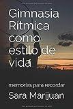 Gimnasia Rítmica como estilo de vida: Memorias para recordar