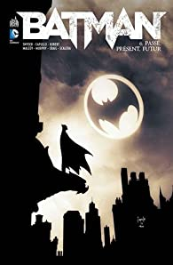 Batman, Tome 6 : par Scott Snyder