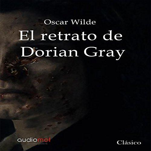 Book Dorian Gray Audio - El retrato de Dorian Gray [The Portrait of Dorian Gray]