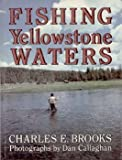 Fishing Yellowstone Waters, Charles E. Brooks, 0832903531