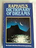 Raphael's Dictionary of Dreams, Raphael, 0572013205